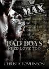 Bad Boys Need Love Too: Max - Christa Tomlinson