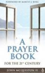 A Prayer Book: For the Twenty-First Century - John McQuiston II