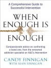 When Enough Is Enough: A Comprehensive Guide to Successful Intervention - Candy Finnigan