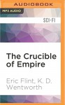 The Crucible of Empire - Eric Flint, K. D. Wentworth, Chris Patton