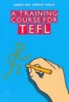 A Training Course for Tefl - Peter Hubbard, Hywel Jones, Barbara Thornton, Rod Wheeler