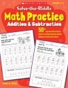 Solve-the-Riddle Math Practice: Addition & Subtraction: 50+ Reproducible Activity Sheets That Help Students Master Addition & Subtraction Skills - Liane Onish