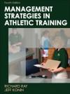 Management Strategies in Athletic Training-4th Edition (Athletic Training Education) - Richard Ray, Jeff Konin