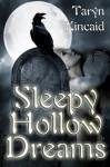 Sleepy Hollow Dreams - Taryn Kincaid