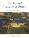 The Parks and Gardens of Britain: A Landscape History from the Air - Chris Taylor