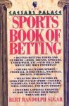 The Caesars Palace Book of Sports Betting - Bert Randolph Sugar