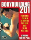 Bodybuilding 201 - Robert Wolff