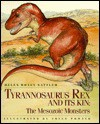 Tyrannosaurus Rex and Its Kin: The Mesozoic Monsters - Helen Roney Sattler