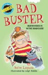 Bad Buster: Buster Reed Is in the Doghouse! - Sofie Laguna