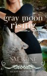 Gray Moon Rising: Seasons of the Moon (Volume 4) by S. M. Reine (2012) Paperback - S. M. Reine