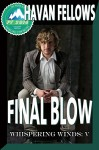 Final Blow (Whispering Winds V) - Havan Fellows, Jae Ashley