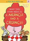 What This Story Needs Is a Munch and a Crunch (A Pig in a Wig Book) - Emma J. Virjan, Emma J. Virjan