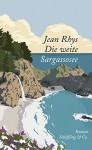 Die weite Sargassosee - Jean Rhys