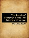 The Death of Fionavar, from the Triumph of Maeve - Eva Gore-Booth