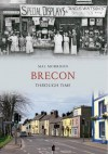 Brecon Through Time. Mal Morrison - Malcolm Morrison