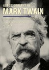 Autobiography of Mark Twain, Volume 3: The Complete and Authoritative Edition (Mark Twain Papers) - Victor Fischer, Michael B. Frank, Harriet E. Smith, Benjamin Griffin, Sharon K. Goetz, Mark Twain, Leslie Diane Myrick, Amanda Gagel, Christopher M. Ohge