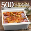 500 Casseroles And Stews - Rebecca Baugniet