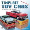 Tinplate Toy Cars: of the 1950s & 1960s from Japan - Andrew Ralston