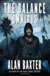 The Balance Omnibus - Alan Baxter