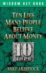 Ten Lies People Believe About Money - Mike Murdock