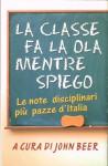 La classe fa la ola mentre spiego. Le note disciplinari più pazze d'Italia - John Beer
