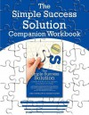 The Simple Success Solution Companion Workbook - Deb Cheslow, Angie Flynn