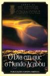 O Dia em que o Mundo Acabou - Isabel Veríssimo, Tito Lyon de Castro, Arthur Conan Doyle