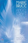 Angel Craft and Healing - Marie Bruce