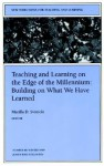 Teaching and Learning on the Edge of the Millennium: Building on What We Have Learned: New Directions for Teaching and Learning, Number 80 - Marilla D. Svinicki