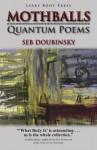 Mothballs: Quantum Poems - Seb Doubinsky