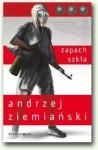 Zapach szkła - Andrzej Ziemiański