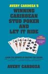 Avery Cardoza's Winning Caribbean Stud Poker and Let it Ride - Avery Cardoza