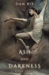 Ash and Darkness (Translucent Book 3) - Dan Rix