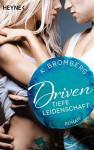 Driven. Tiefe Leidenschaft: Band 5 - Roman (Driven-Serie, Band 5) - K. Bromberg, Kerstin Winter
