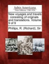 New Voyages and Travels: Consisting of Originals and Translations. Volume 9 of 9 - Richard Phillips