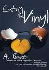 Eating the Vinyl - A. Baker