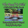 The Road to Hilo! a Kid's Guide to Hilo, Hawaii - Penelope Dyan, John D Weigand