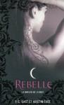 Rebelle - La Maison de la Nuit - tome 4 - P.C. Cast, Kristin Cast, Julie Lopez