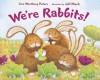 We're Rabbits! - Lisa Westberg Peters, Jeff Mack