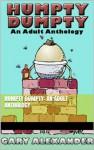 HUMPTY DUMPTY: AN ADULT ANTHOLOGY - Gary Alexander