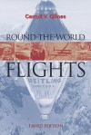 Round-The-World Flights: Third Edition - Carroll V. Glines