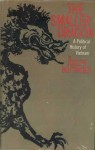 The Smaller Dragon: A Political History of Vietnam - Joseph Buttinger