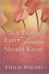 365 Things Every Woman Should Know - Emilie Barnes