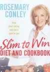 Slim to Win: Diet and Cookbook - Rosemary Conley