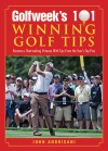 Golfweek's 101 Winning Golf Tips: Become a Shot-Making Virtuoso with Tips from the Tour's Top Pros - John Andrisani