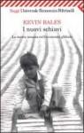 I nuovi schiavi. La merce umana nell'economia globale - Kevin Bales, Maria Nadotti