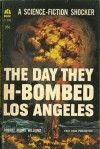 The Day They H-Bombed Los Angeles - Robert Moore Williams