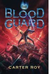 The Blood Guard (The Blood Guard Series) - Carter Roy