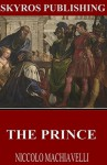 The Prince - Niccolo Machiavelli, W.K. Marriott