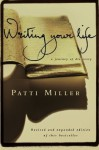 Writing Your Life: A Journey of Discovery by Miller, Patti (2001) Paperback - Patti Miller